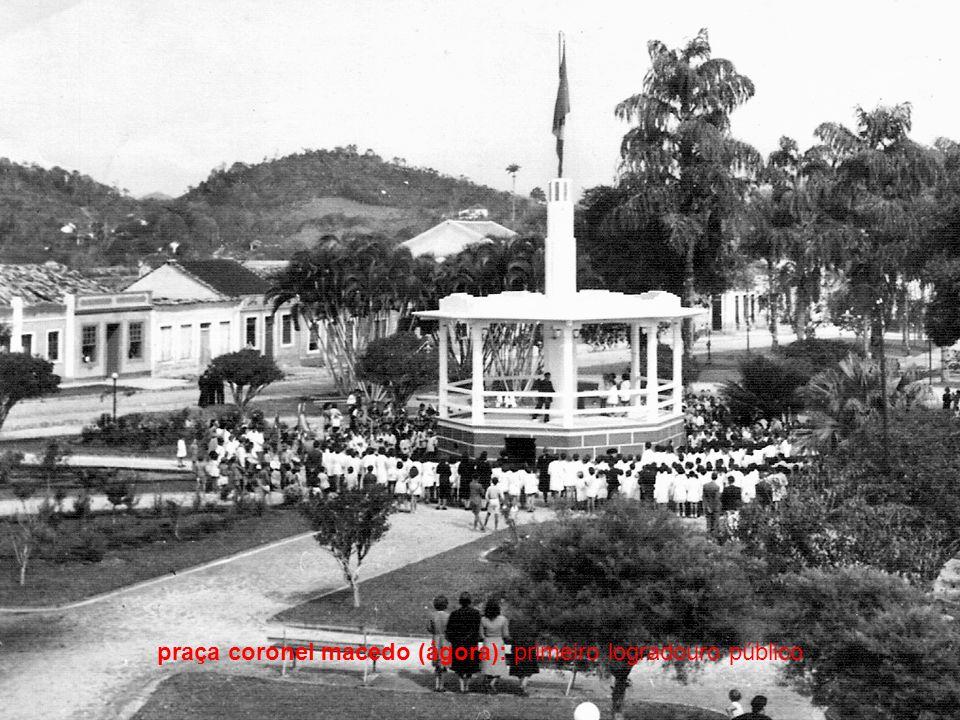 praça coronel macedo (ágora): primeiro logradouro público