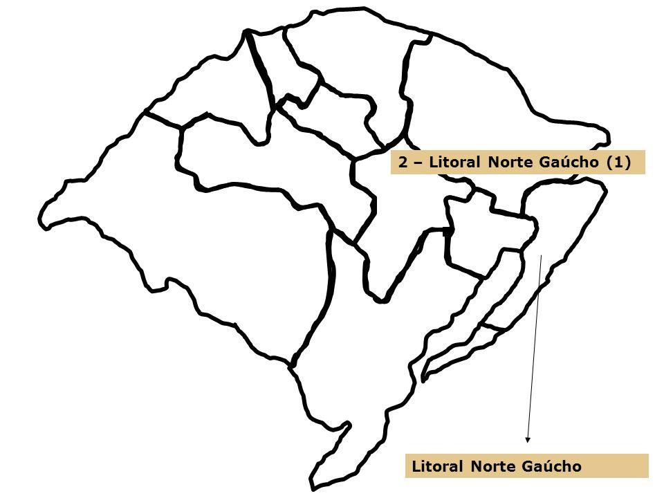 2 – Litoral Norte Gaúcho (1) Litoral Norte Gaúcho