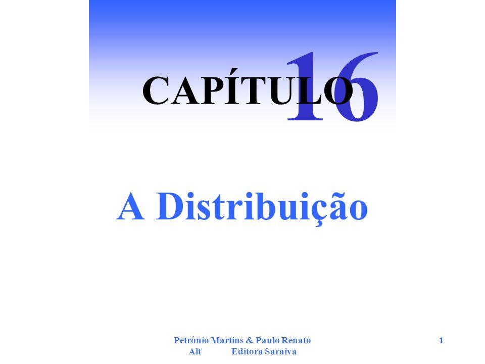 Petrônio Martins & Paulo Renato Alt Editora Saraiva 1 A Distribuição 16 CAPÍTULO