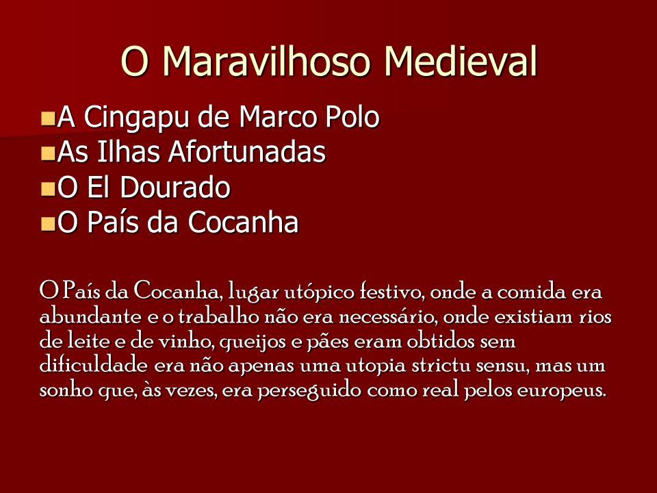 O Maravilhoso Medieval A Cingapu de Marco Polo A Cingapu de Marco Polo As Ilhas Afortunadas As Ilhas Afortunadas O El Dourado O El Dourado O País da C