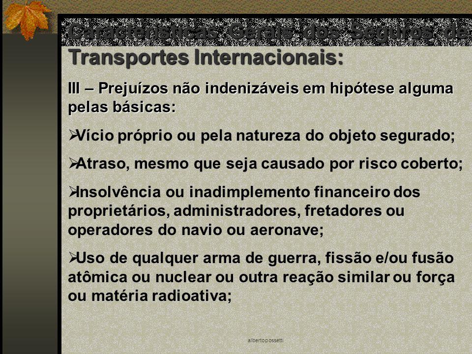 albertopossetti Características Gerais dos Seguros de Transportes Internacionais: III – Prejuízos não indenizáveis em hipótese alguma pelas básicas: V