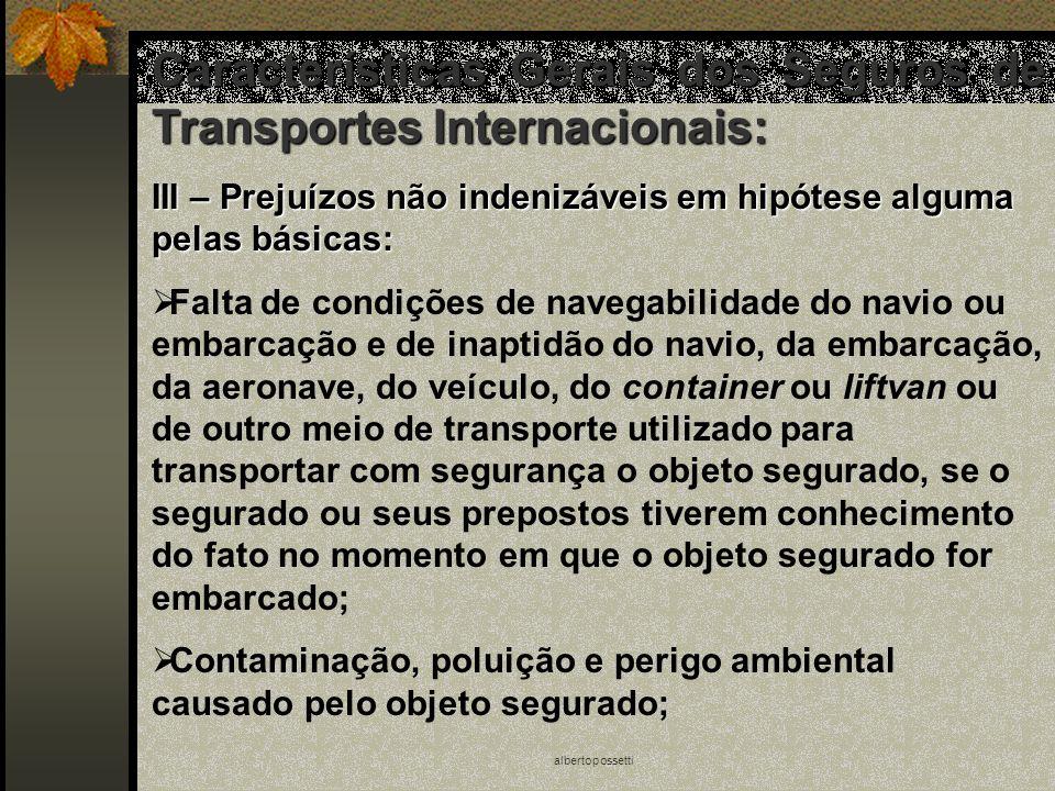 albertopossetti Características Gerais dos Seguros de Transportes Internacionais: III – Prejuízos não indenizáveis em hipótese alguma pelas básicas: F