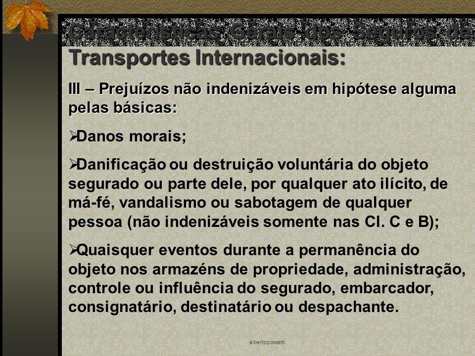 albertopossetti Características Gerais dos Seguros de Transportes Internacionais: III – Prejuízos não indenizáveis em hipótese alguma pelas básicas: D