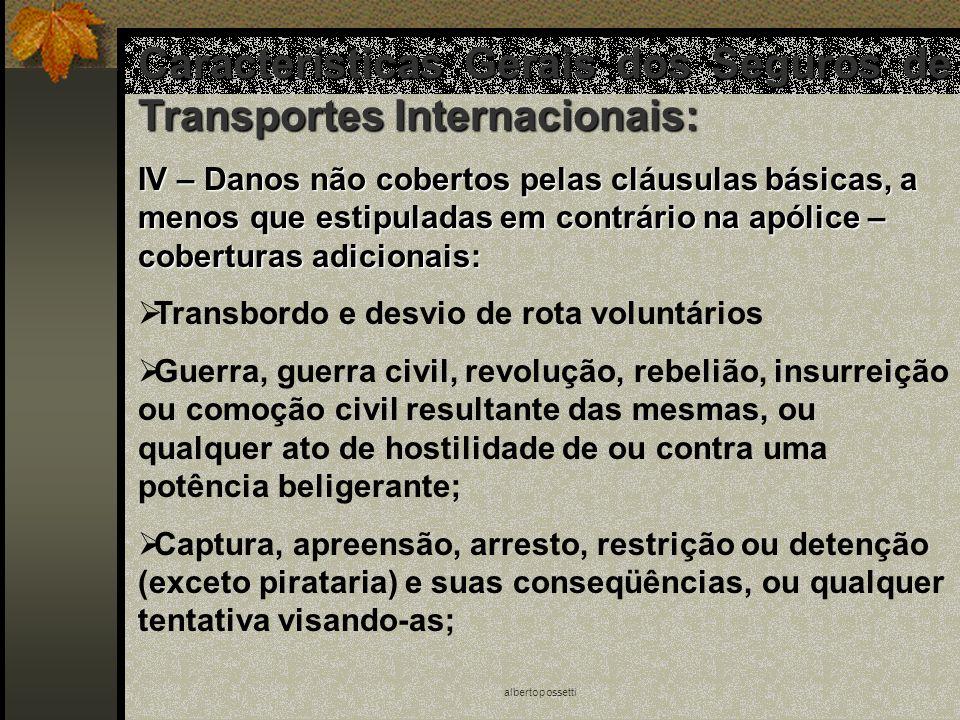 albertopossetti Características Gerais dos Seguros de Transportes Internacionais: IV – Danos não cobertos pelas cláusulas básicas, a menos que estipul