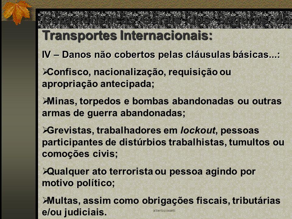 albertopossetti Características Gerais dos Seguros de Transportes Internacionais: IV – Danos não cobertos pelas cláusulas básicas...: Confisco, nacion