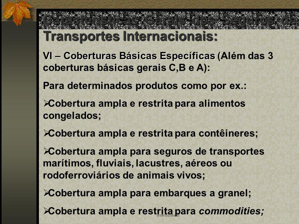 albertopossetti Características Gerais dos Seguros de Transportes Internacionais: VI – Coberturas Básicas Específicas ( VI – Coberturas Básicas Especí