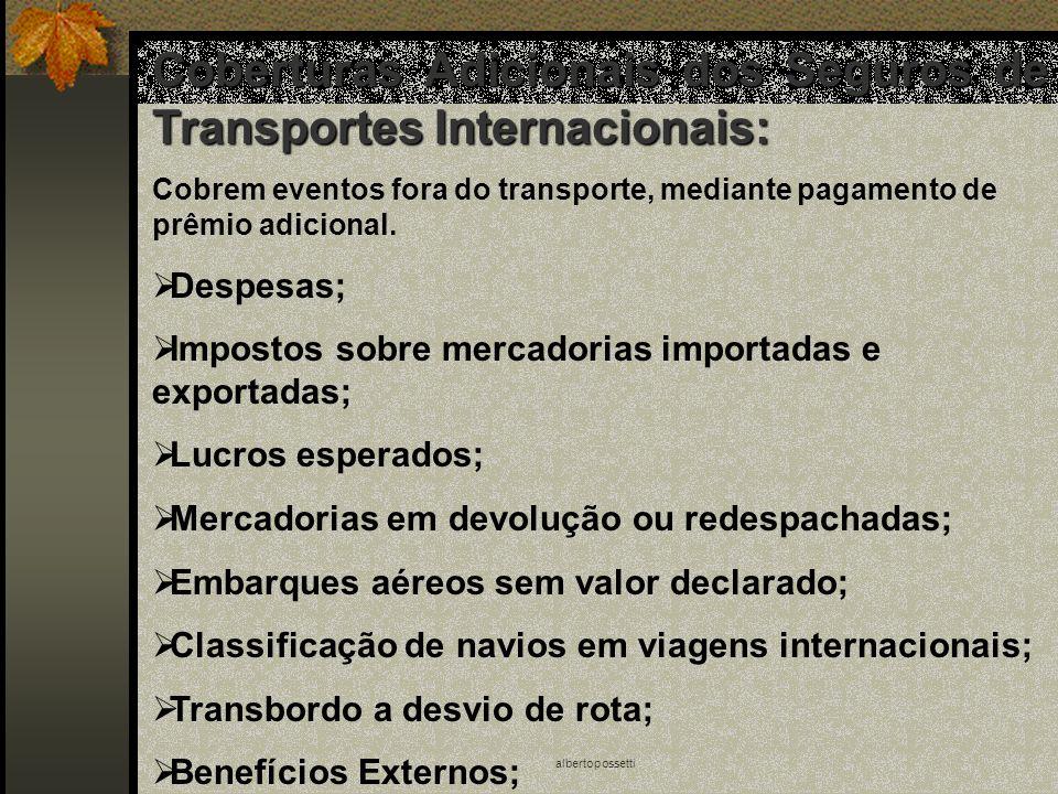 albertopossetti Coberturas Adicionais dos Seguros de Transportes Internacionais: Cobrem eventos fora do transporte, mediante pagamento de prêmio adici