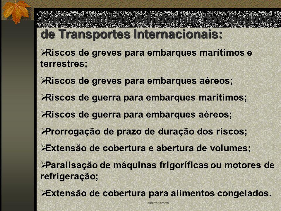 albertopossetti Características Adicionais dos Seguros de Transportes Internacionais: Riscos de greves para embarques marítimos e terrestres; Riscos d