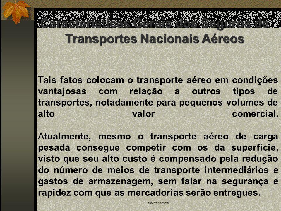 albertopossetti Tais fatos colocam o transporte aéreo em condições vantajosas com relação a outros tipos de transportes, notadamente para pequenos vol