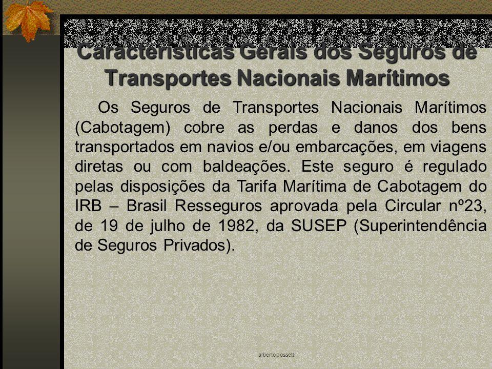 albertopossetti Características Gerais dos Seguros de Transportes Nacionais Marítimos Os Seguros de Transportes Nacionais Marítimos (Cabotagem) cobre
