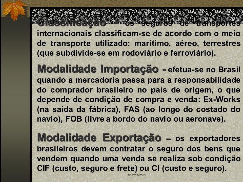 albertopossetti Classificação - Classificação - os seguros de transportes internacionais classificam-se de acordo com o meio de transporte utilizado: