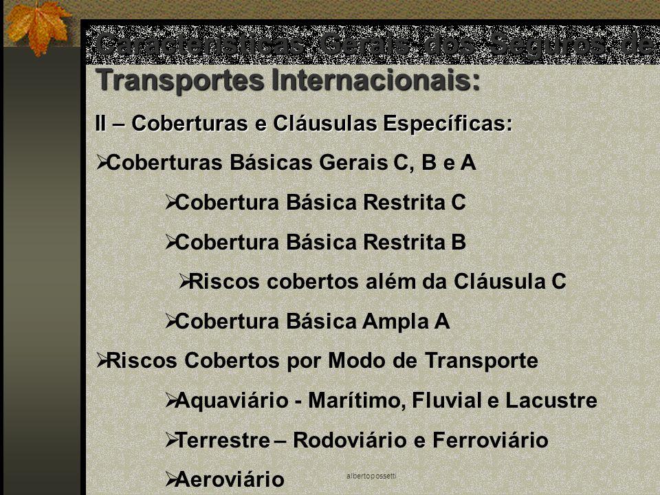 albertopossetti Características Gerais dos Seguros de Transportes Internacionais: II – Coberturas e Cláusulas Específicas: Coberturas Básicas Gerais C