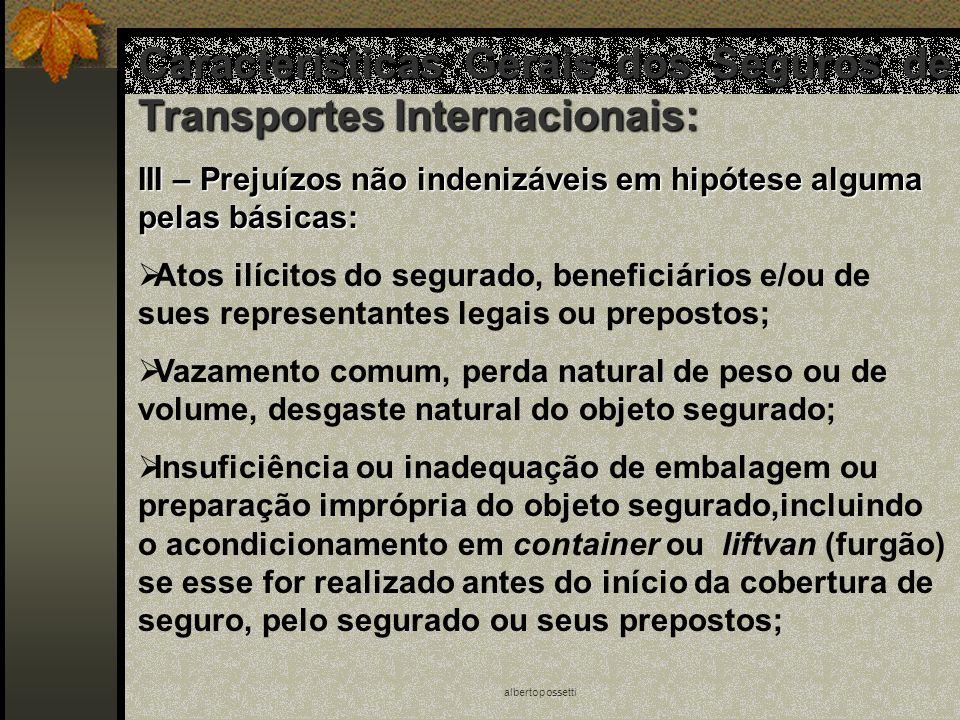 albertopossetti Características Gerais dos Seguros de Transportes Internacionais: III – Prejuízos não indenizáveis em hipótese alguma pelas básicas: A