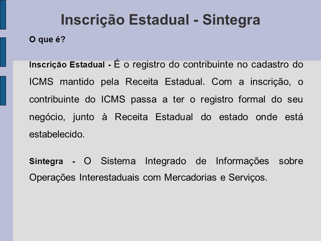 Inscrição Estadual - Sintegra O que é.
