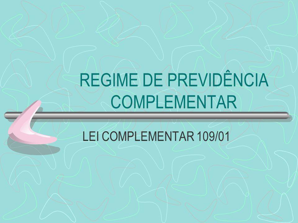 REGIME DE PREVIDÊNCIA COMPLEMENTAR LEI COMPLEMENTAR 109/01