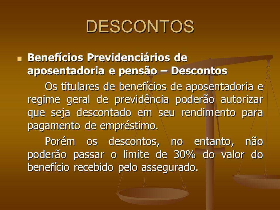 DESCONTOS Benefícios Previdenciários de aposentadoria e pensão – Descontos Benefícios Previdenciários de aposentadoria e pensão – Descontos Os titular