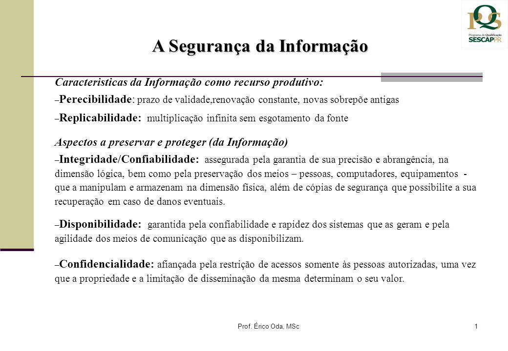 Caracteristicas da Informação como recurso produtivo: – Perecibilidade: prazo de validade,renovação constante, novas sobrepõe antigas – Replicabilidad