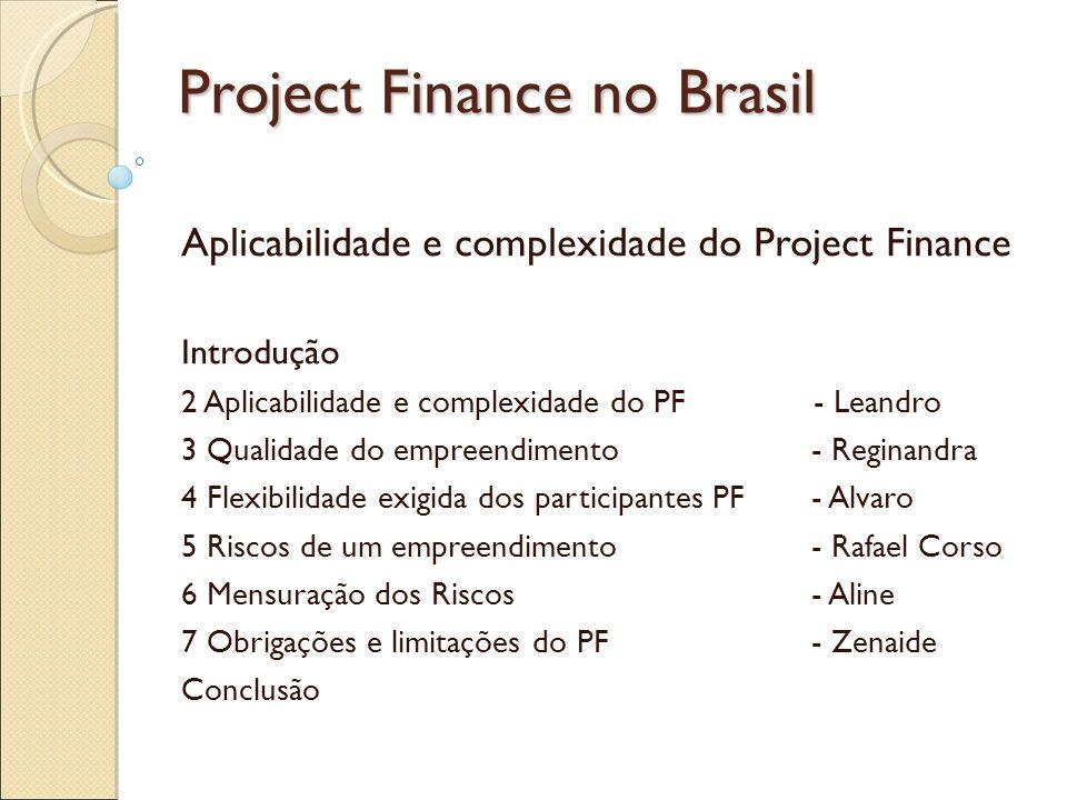 Aplicabilidade e complexidade do Project Finance 7.