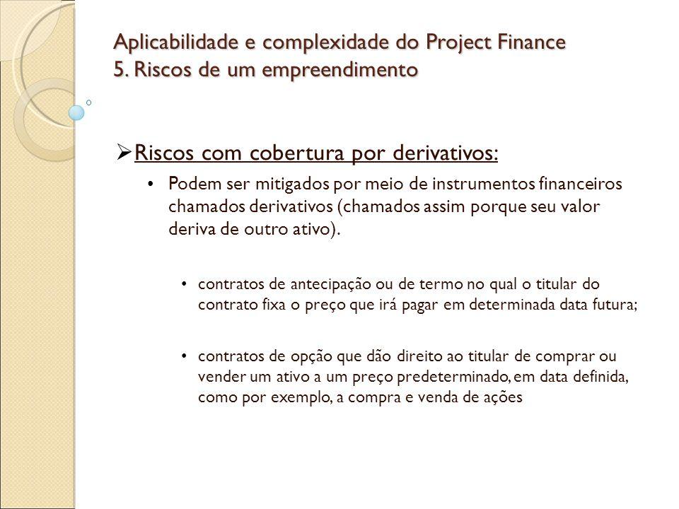 Aplicabilidade e complexidade do Project Finance 5.