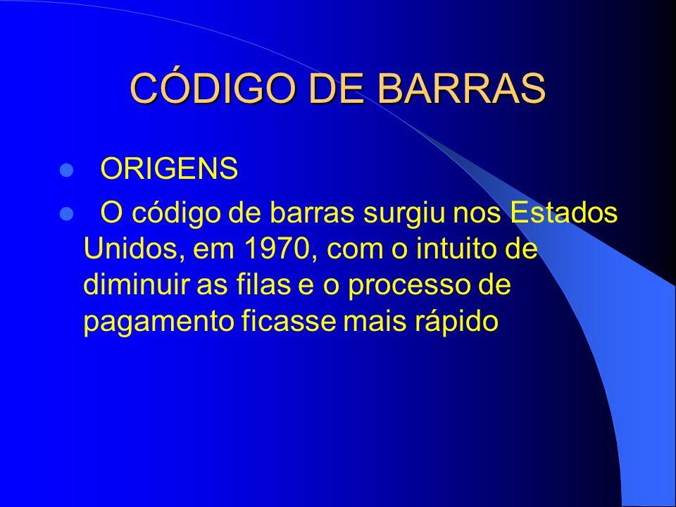 CÓDIGO DE BARRAS ORIGENS O código de barras surgiu nos Estados Unidos, em 1970, com o intuito de diminuir as filas e o processo de pagamento ficasse m
