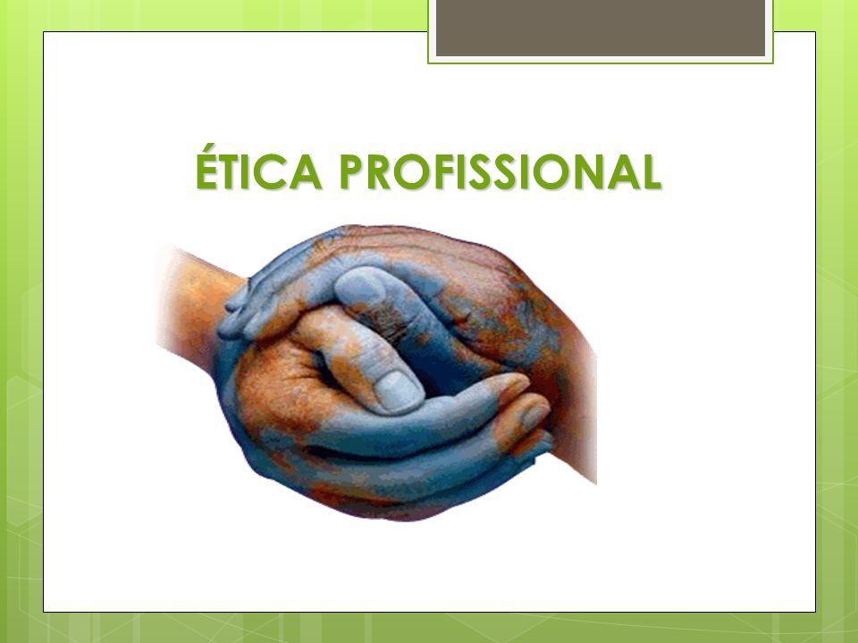 CÓDIGOS DE ÉTICA Na busca de consolidar uma imagem diante da sociedade, alguns grupos profissionais e, mesmo, organizacionais, elaboram Códigos de Ética.