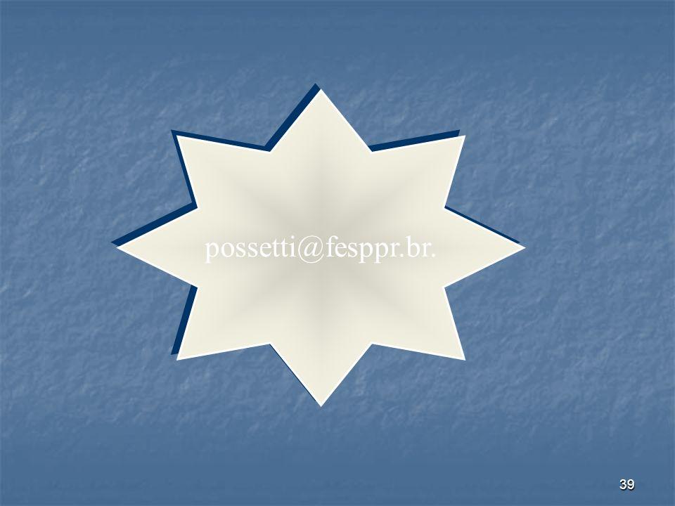 39 possetti@fesppr.br.