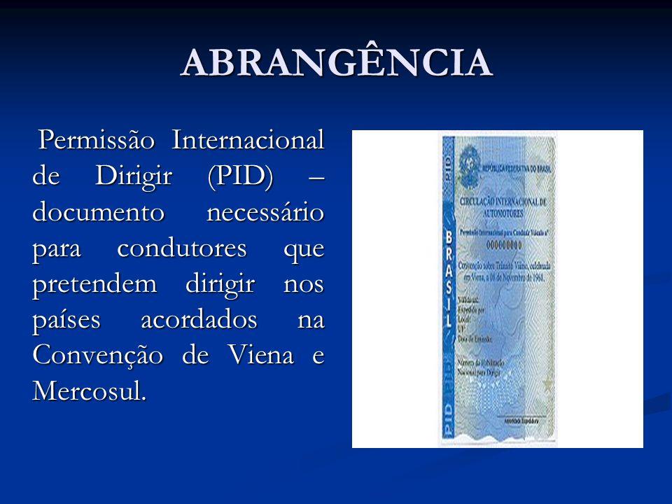ABRANGÊNCIA Permissão Internacional de Dirigir (PID) – documento necessário para condutores que pretendem dirigir nos países acordados na Convenção de