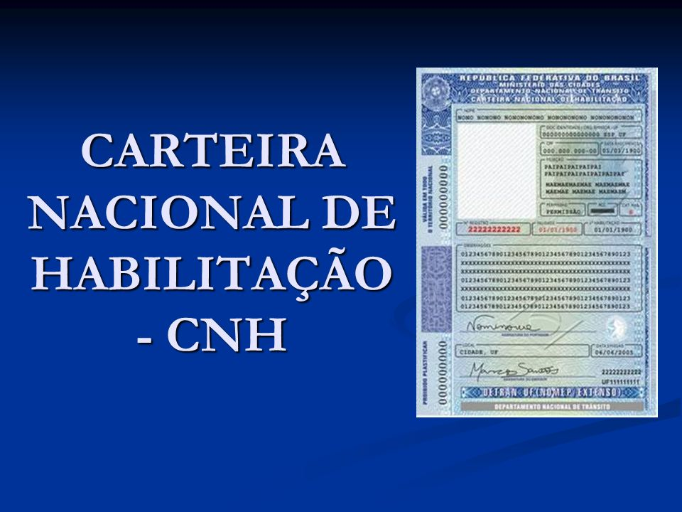 CONCEITO A Carteira Nacional de Habilitação – CNH é um documento oficial, de porte obrigatório para o condutor de veículo, que comprova sua habilitação, de acordo com a categoria escolhida.