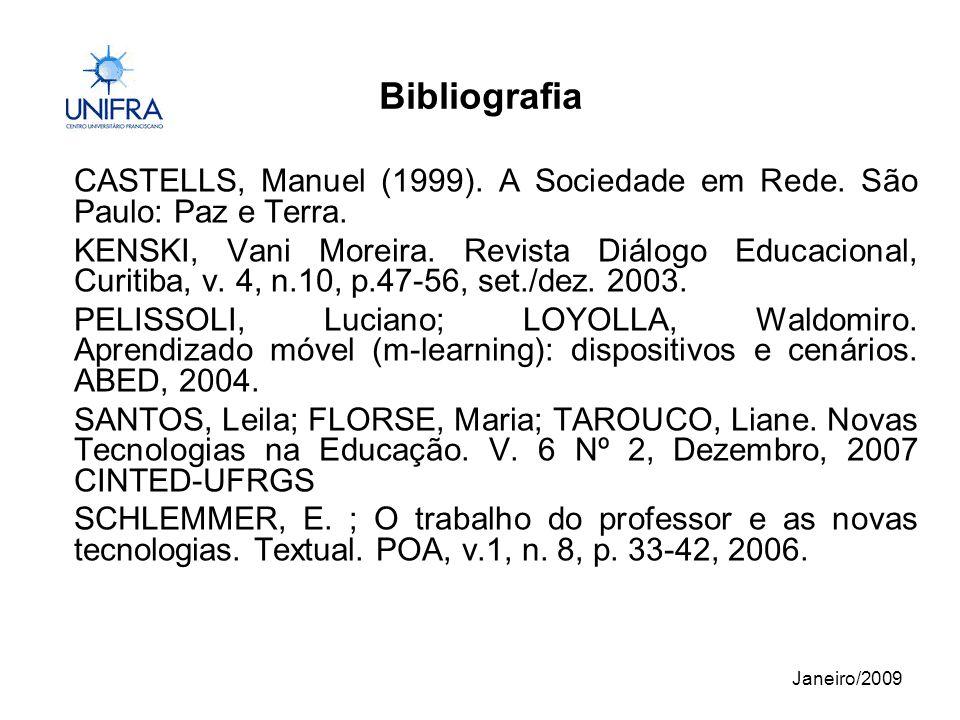Janeiro/2009 Bibliografia CASTELLS, Manuel (1999).