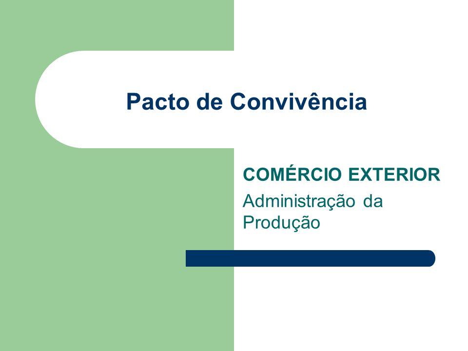Pacto de Convivência COMÉRCIO EXTERIOR Administração da Produção