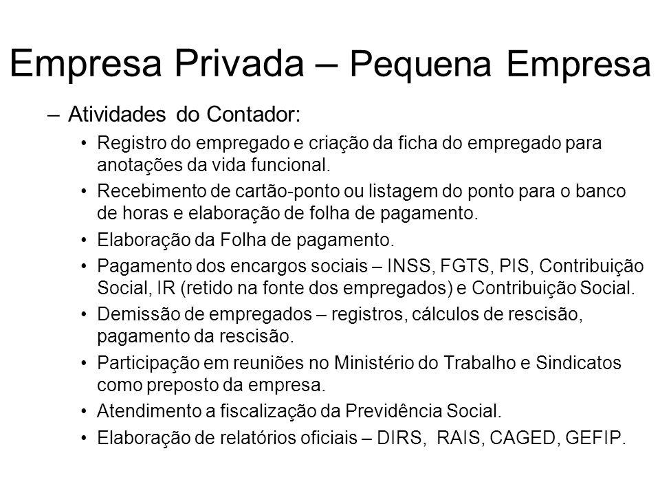 Empresa Privada – Pequena Empresa –Atividades do Contador: Registro do empregado e criação da ficha do empregado para anotações da vida funcional. Rec