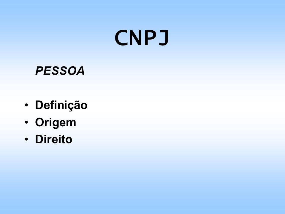CNPJ PESSOA Definição Origem Direito