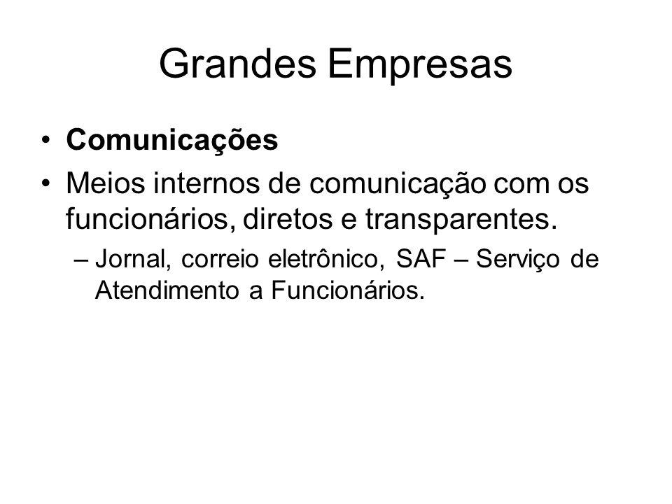 Grandes Empresas Comunicações Meios internos de comunicação com os funcionários, diretos e transparentes.