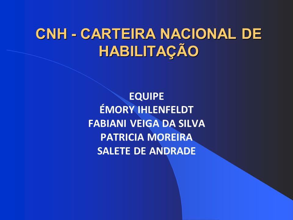 CNH - CARTEIRA NACIONAL DE HABILITAÇÃO EQUIPE ÉMORY IHLENFELDT FABIANI VEIGA DA SILVA PATRICIA MOREIRA SALETE DE ANDRADE