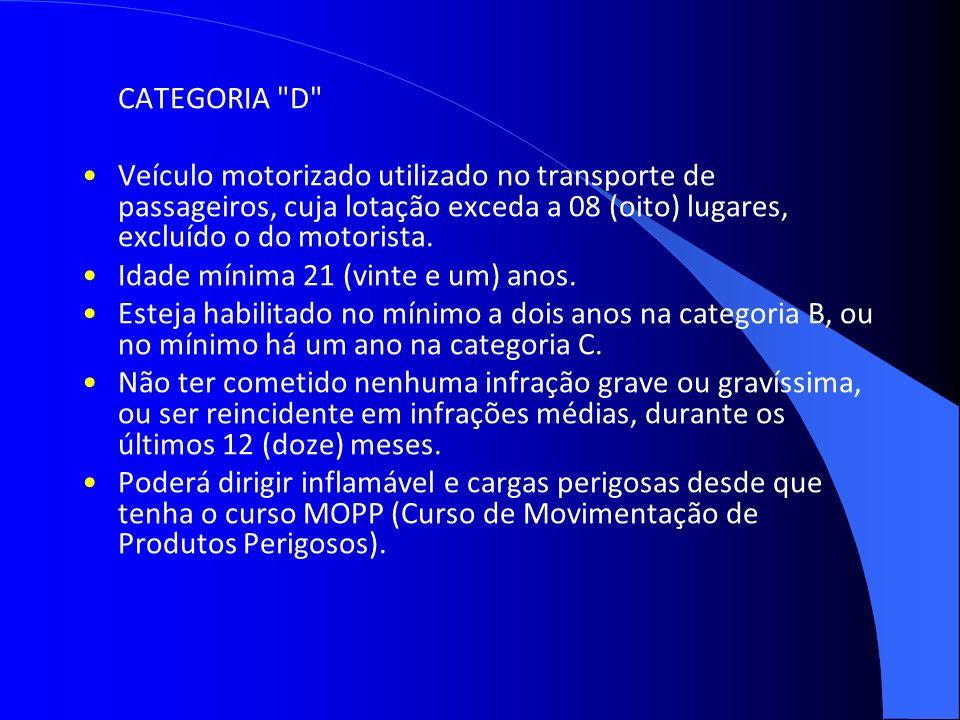CATEGORIA E Veículo conjugado em que a unidade tratora se enquadre nas categorias B, C ou D e cuja unidade acoplada, tenha 6.000kg ou mais de peso bruto total.
