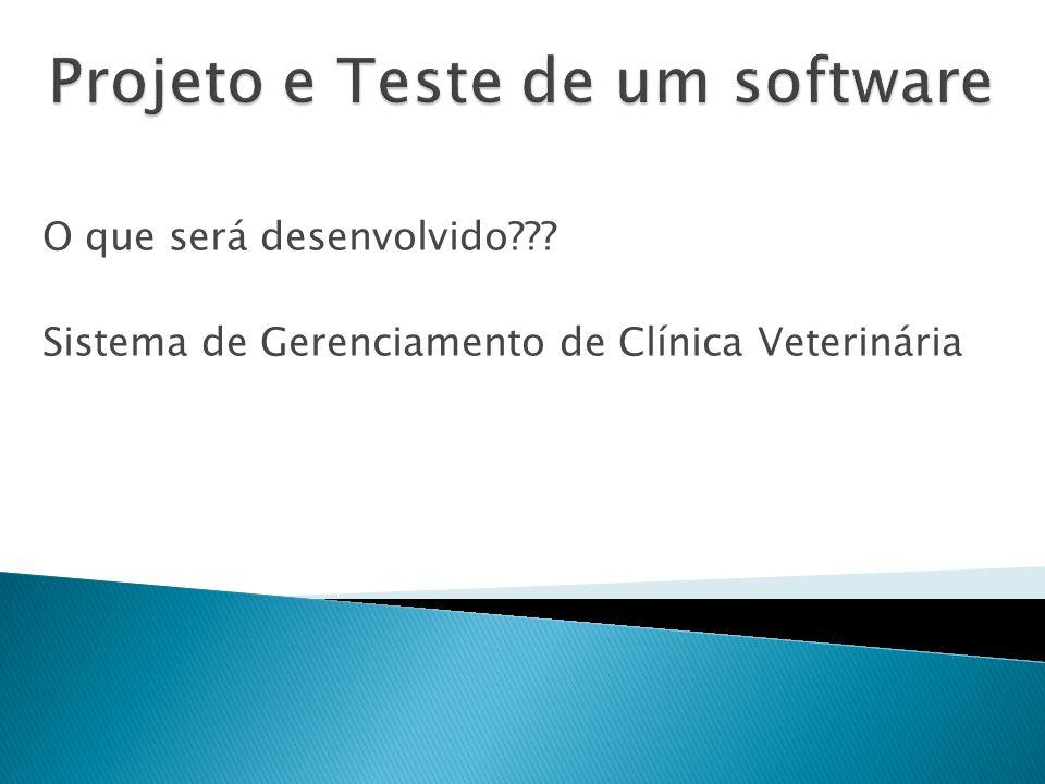 O que será desenvolvido??? Sistema de Gerenciamento de Clínica Veterinária
