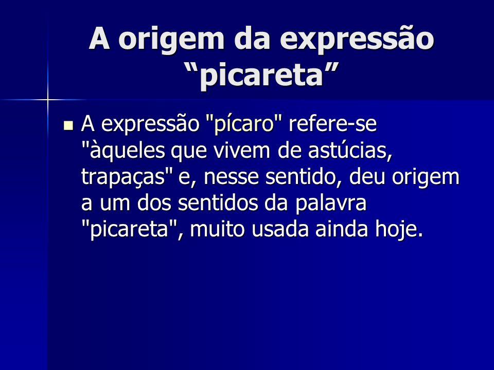 A origem da expressão picareta A expressão