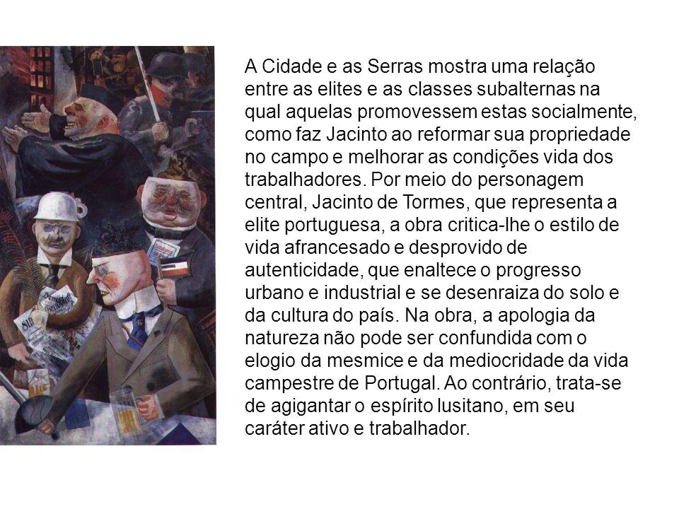 A Cidade e as Serras mostra uma relação entre as elites e as classes subalternas na qual aquelas promovessem estas socialmente, como faz Jacinto ao re