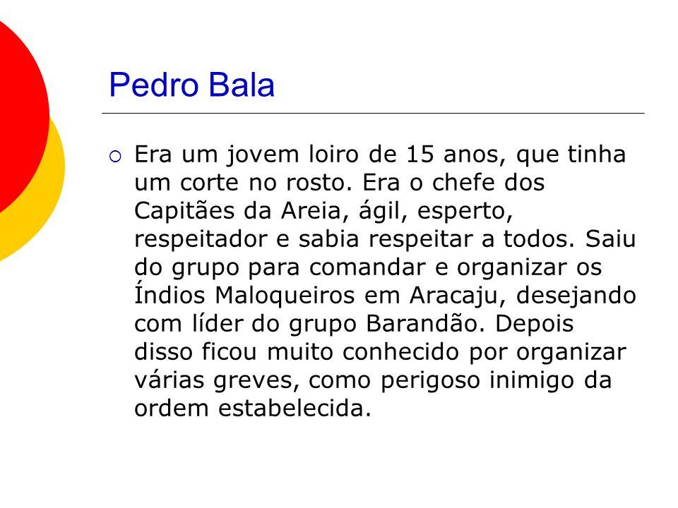 Pedro Bala Era um jovem loiro de 15 anos, que tinha um corte no rosto.