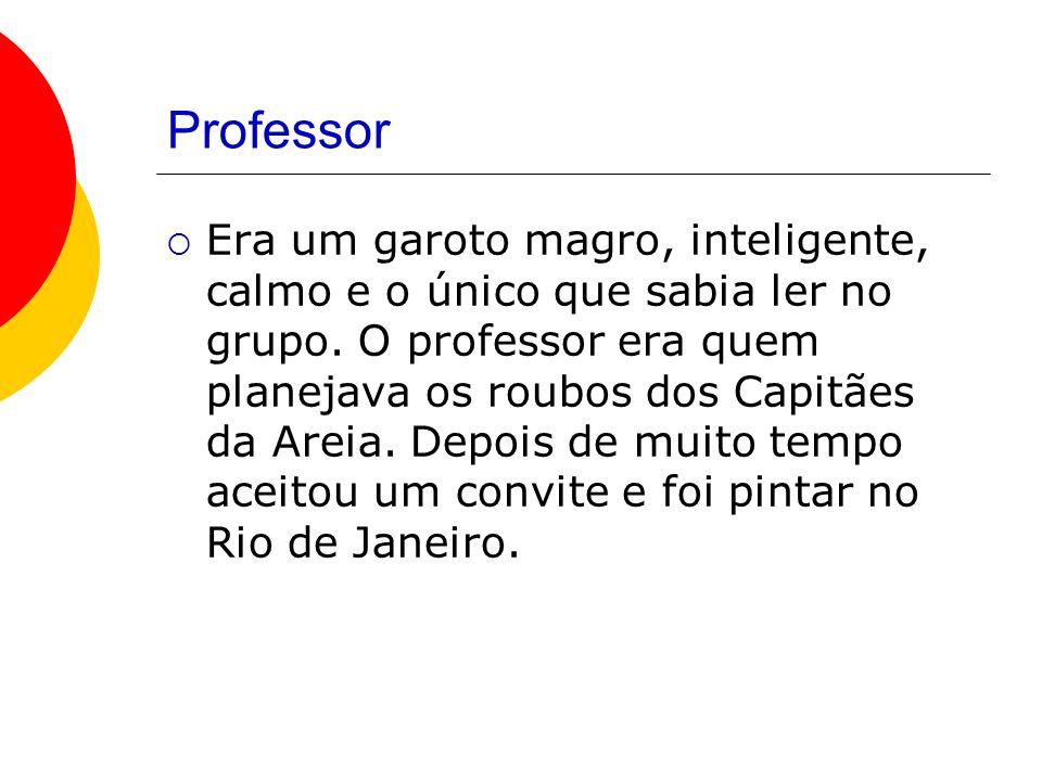 Professor Era um garoto magro, inteligente, calmo e o único que sabia ler no grupo.