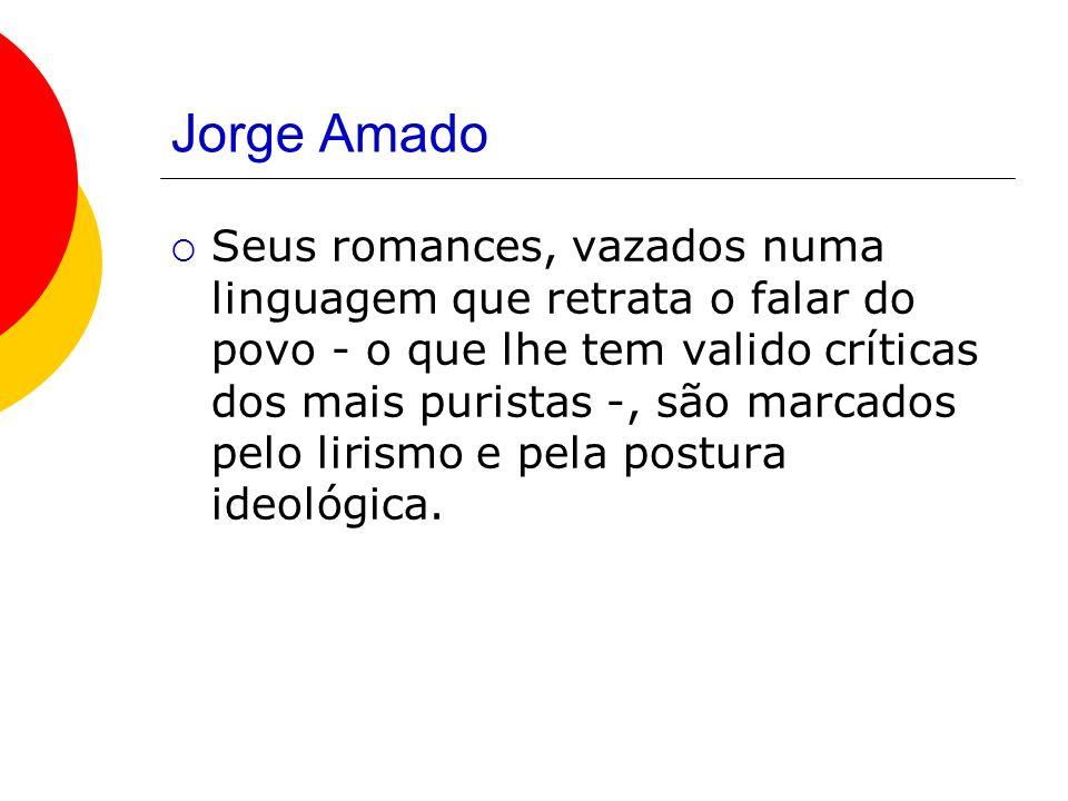 Sua obra a) Romances proletários - retratam a vida urbana em Salvador, com forte coloração social, como é o caso de Suor, O país do Carnaval e Capitães da areia.