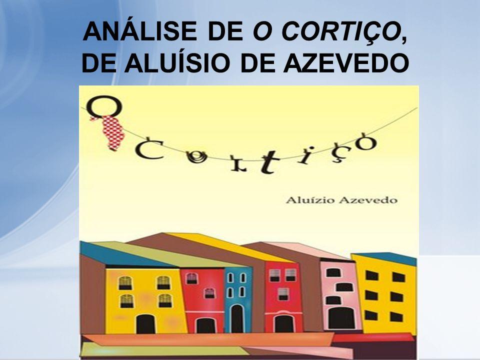 ANÁLISE DE O CORTIÇO, DE ALUÍSIO DE AZEVEDO