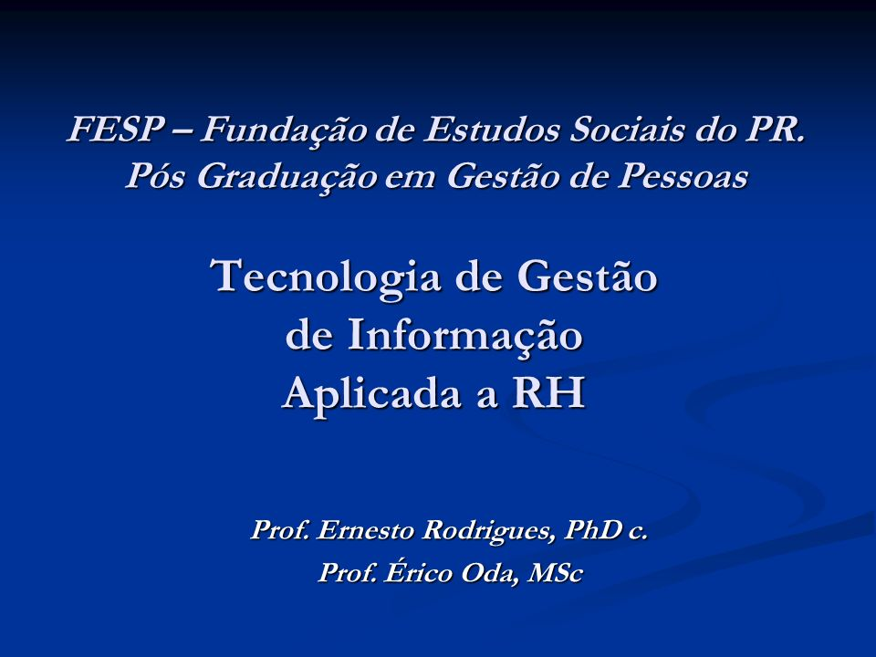 FESP – Fundação de Estudos Sociais do PR.