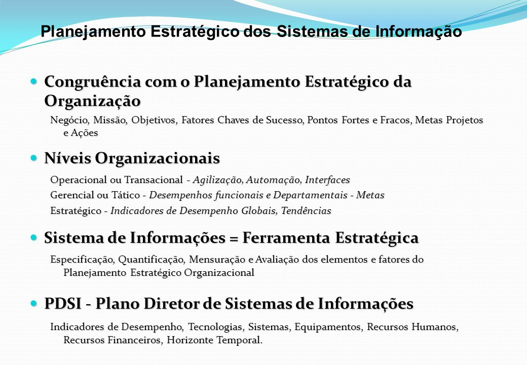 Planejamento Estratégico dos Sistemas de Informação Congruência com o Planejamento Estratégico da Organização Congruência com o Planejamento Estratégi