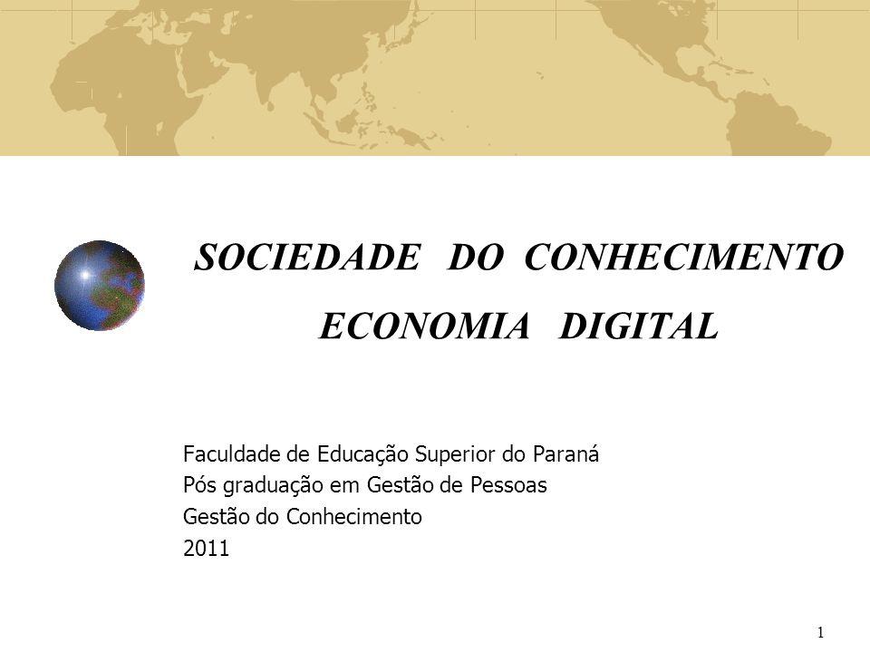 SOCIEDADE DO CONHECIMENTO ECONOMIA DIGITAL Faculdade de Educação Superior do Paraná Pós graduação em Gestão de Pessoas Gestão do Conhecimento 2011 1