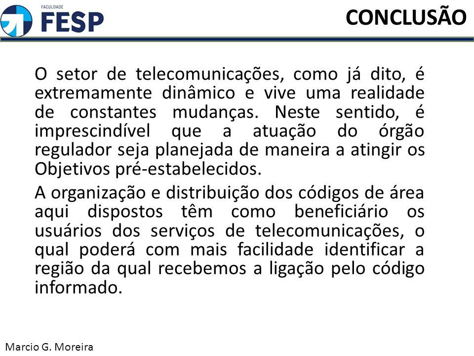 O setor de telecomunicações, como já dito, é extremamente dinâmico e vive uma realidade de constantes mudanças. Neste sentido, é imprescindível que a