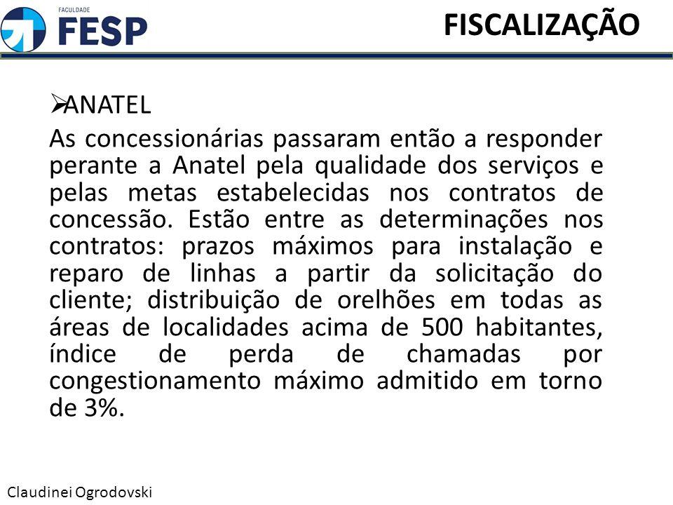 ANATEL As concessionárias passaram então a responder perante a Anatel pela qualidade dos serviços e pelas metas estabelecidas nos contratos de concess