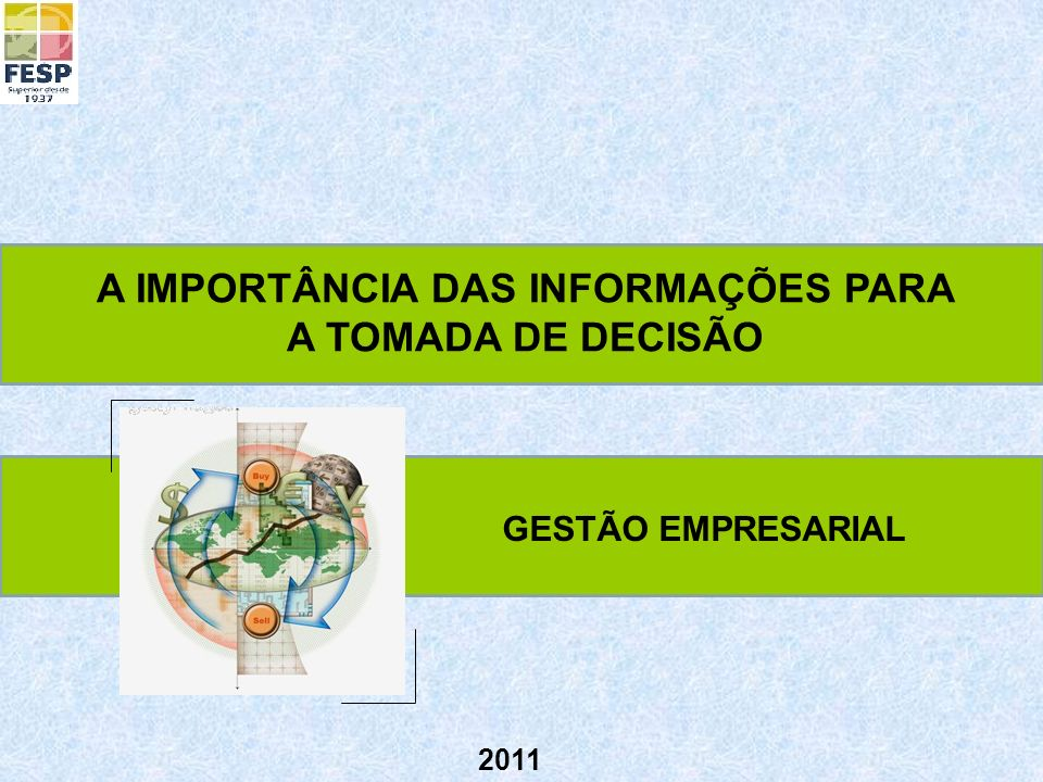 2011 GESTÃO EMPRESARIAL A IMPORTÂNCIA DAS INFORMAÇÕES PARA A TOMADA DE DECISÃO