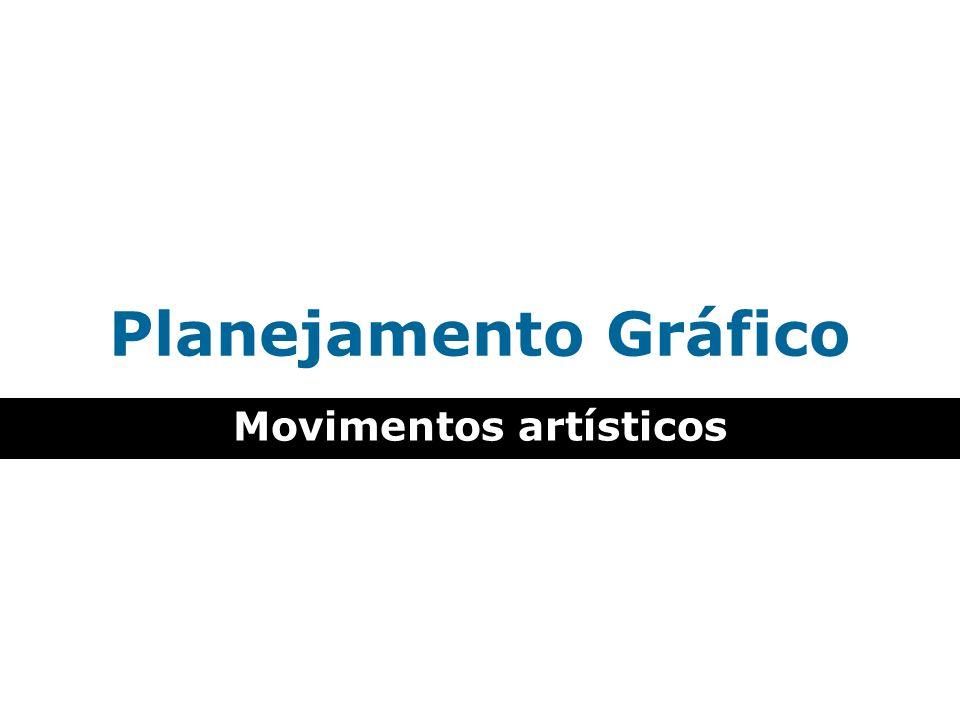 Planejamento Gráfico Movimentos artísticos Bauhaus -Experimentação com tipografia - Eliminação da letra maiúscula - Maior liberdade dos elementos de uma página Revista Bauhaus