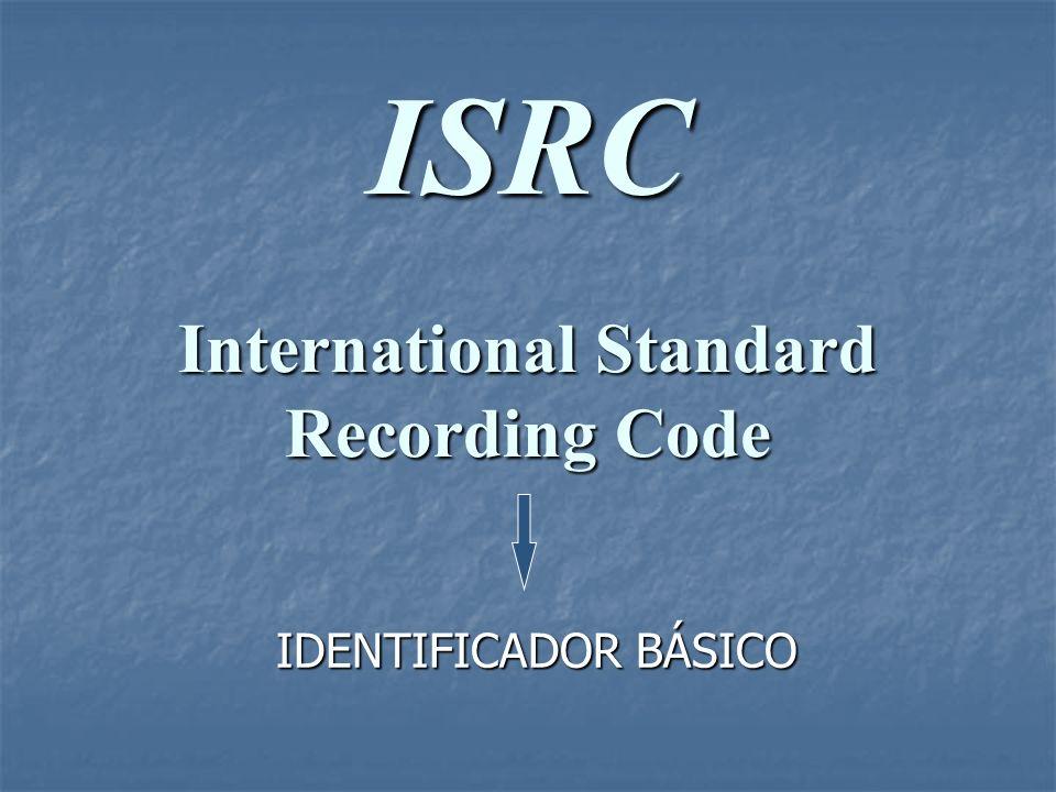 ISRC O ISRC - Internacional Standard Recording Code proporciona um mecanismo para satisfazer as necessidades de controle da distribuição eletrônica de música e do seu uso em computadores pessoais, através da Internet.